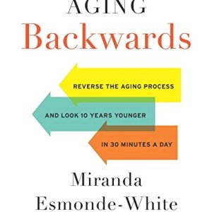Aging-Backwards-Reverse-the-Aging-Process-and-Look-10-Years-Younger-in-30-Minutes-a-Day-0