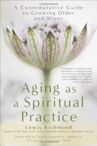 Aging-as-a-Spiritual-Practice-A-Contemplative-Guide-to-Growing-Older-and-Wiser-0