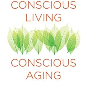 Conscious-Living-Conscious-Aging-Embrace-Savor-Your-Next-Chapter-0