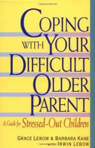 Coping-With-Your-Difficult-Older-Parent-A-Guide-for-Stressed-Out-Children-0
