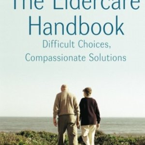 The-Eldercare-Handbook-Difficult-Choices-Compassionate-Solutions-0